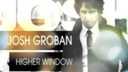 Josh Groban - Higher Window (Hook) (Оfficial video)