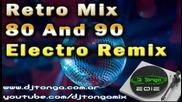 Best Retro Disco Mix 80 And 90 Electro Remix Dj Tonga