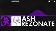 [dubstep] Rezonate - Ash