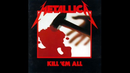 Metallica - Metal Militia (kill Em All 1983)