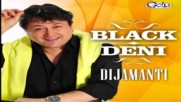 Black Deni - Dan po dan (hq) (bg sub)