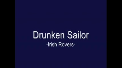 Drunken Sailer - Irish Rovers