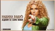 Indira Radiћ 2011- Јednom se samo jivi Indira Radic Jednom se samo zivi