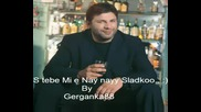 Toni Storaro - Nay Sladkoto - S Tebe Mi E Nay Naayyy Sladko
