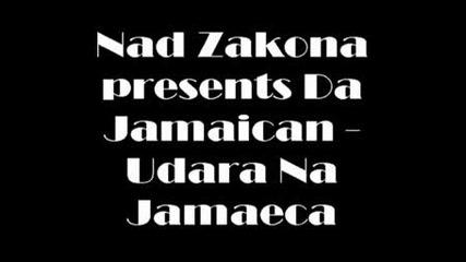 Nad Zakona Presents Da Jamaican - Udara Na Jamaeca