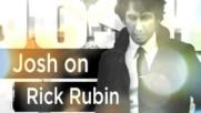 Josh Groban - Josh on Rick Rubin (Web Clip) (Оfficial video)