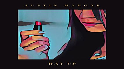 •2016• Austin Mahone - Way up ( Audio )