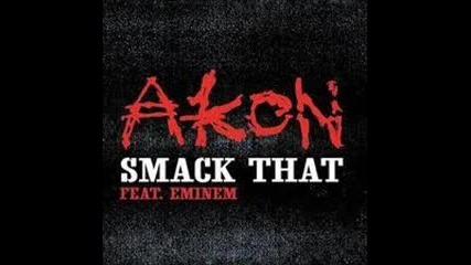 Akon Ft. Eminem - Smack That (от 2006 година)