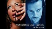 Ana Nikolic I Aca Lukas - Sizofrenija (превод)