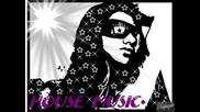 [ House Music ]
