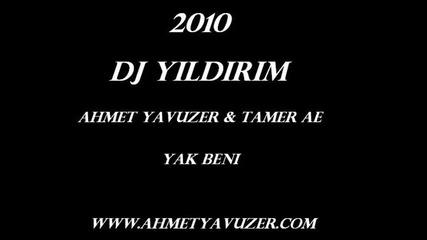 Dj Yildirim vs Ahmet Yavuzer Tamer Yak Beni 2010 s