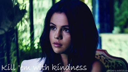 02. Selena Gomez - Kill 'em With Kindness
