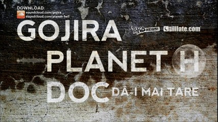 Gojira & Planet H feat. Doc - D