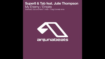 Super8 & Tab feat Julie Thompson - My Enemy (extended Mix)
