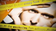 Michael Bublé - Crazy Love [Exclusive Fan Edition] (Оfficial video)