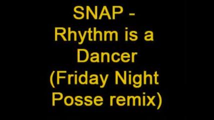 Snap - Rhythm is a dancer (friday Night posse remix)