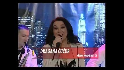 Драгана Чучур - Ако можеш ти ( 2012 ) / Dragana Cucur i Sezam produkcija