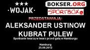 Кубрат Пулев - Александър Устинов ( преди предстоящия им мач в Събота ( 20.09.2012 г. ) )