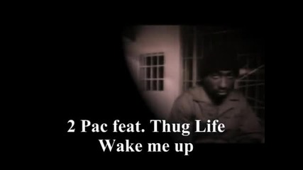 2 Pac feat. Thug Life - Wake Me up.flv