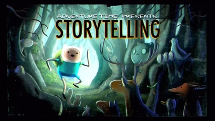 Adventure Time - Storytelling ( 203a )