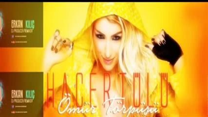 Hacer Tulu Omur Torpusu Dj Erkan Kilic Remix Ft Mistir Dj Turkish Pop Mix Bass 2016 Hd