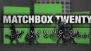 Matchbox Twenty - How Far We've Come (Beyond The Video) (Оfficial video)