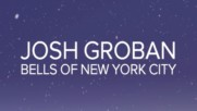 Josh Groban - Bells Of New York City (Оfficial video)