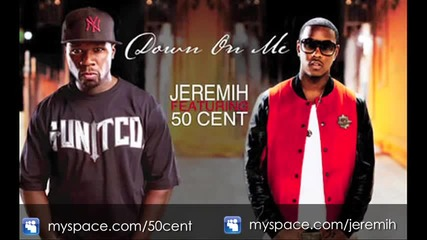 Jeremih ft. 50 Cent - Down On Me (official)