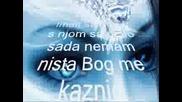 Sinan Sakic - Ostala je tuga