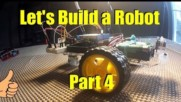 Let's Build a Robot Part 4