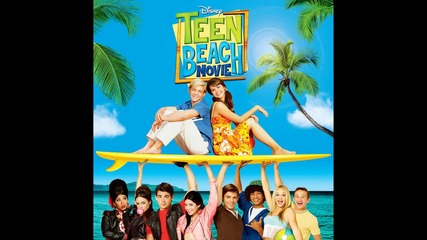 03. Teen Beach Movie - Cruisin for a bruisin