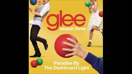 Naya R., Darren C., Lea M., Heather M., Cory M., Amber R., Mark S. - Paradise By The Dashboard Light