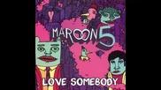 *2013* Maroon 5 - Love somebody ( Dj Kue radio edit )