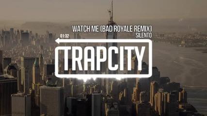 Silento - Watch Me Bad Royale Remix