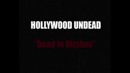 Hollywood Undead - Dead In Ditches Best Quality