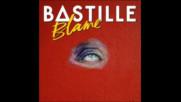 *2017* Bastille - Blame ( Claptone radio edit )
