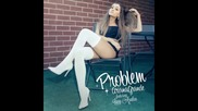 *2014* Ariana Grande ft. Iggy Azalea - Problem