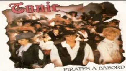 Tonic - Pirates a babord (a-side 1982)
