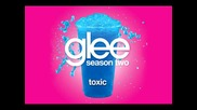Glee Cast - Toxic [ Glee Cast Version ]