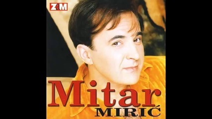 Mitar Miric - Zene - (Audio 1998) HD