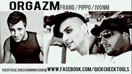 Orgazm Еpisode 1 (updated video) - Pippo & Ivo Nm ft. Franq
