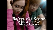 Exclusive!!! Nick Jonas ft. Miley Cyrus - Before the Storm (full Version) (с бг превод)
