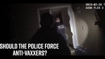 Body cam footage: Police vs. anti-vaxxer parents