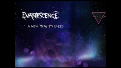 Evanescence - A New Way To Bleed