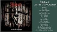 Slipknot – .5- The Gray Chapter ( Full Album 2014 )