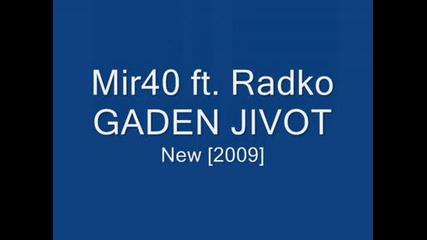 Mir40 ft. Radko - Gaden Jivot [2009]