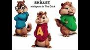 Skillet - Whispers In The Dark , Chipmunk [dkz - Ase]