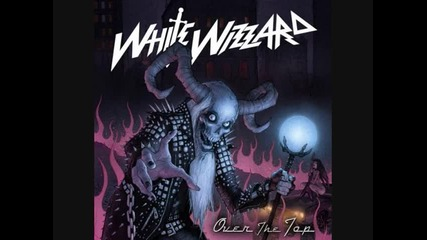 White Wizzard - Out of Control