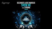 Dezarate And Dee Marcus ft. Syrona - Show Me ( Original Mix )