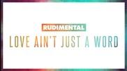 Rudimental feat. Anne-marie & Dizzee Rascal - Love Ain't Just A Word